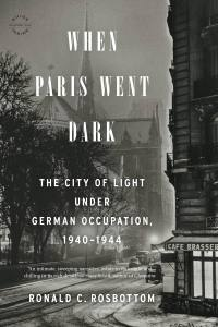 Ronald Rossbottom's When Paris Went Dark