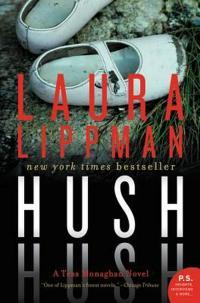 Laura Lippman's HUSH HUSH