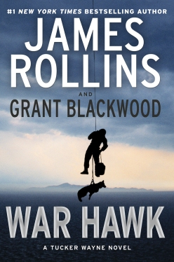 James Rollins and Grant Blackwood's WAR HAWK