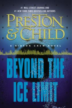 Douglas Preston and Lincoln Child's BEYOND THE ICE LIMIT