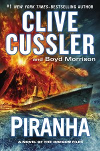 Clive Cussler and Boyd Morrison's PIRANHA