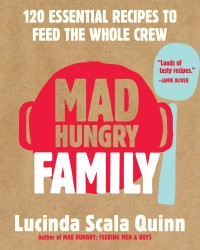 Lucinda Scala Quinn's MAD HUNGRY FAMILY
