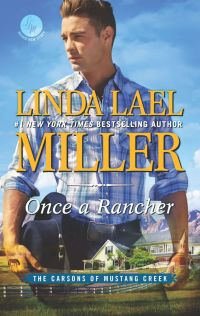 Linda Lael Miller's ONCE A RANCHER