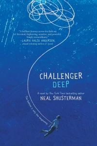 Neal Shusterman's CHALLENGER DEEP