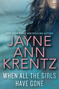 Jayne Ann Krentz's WHEN ALL THE GIRLS HAVE GONE