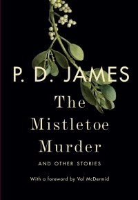 P.D. James's THE MISTLETOE MURDER AND OTHER STORIES