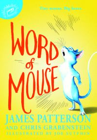James Patterson and Chris Grabenstein's WORD OF MOUSE