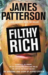 James Patterson and John Connolly with Tim Malloy's FILTHY RICH