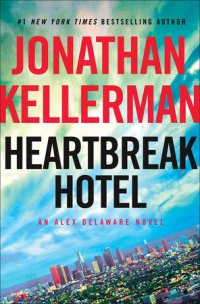 Jonathan Kellerman's HEARTBREAK HOTEL