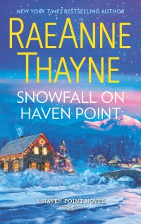 RaeAnne Thayne's SNOWFALL ON HAVEN POINT