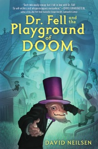 David Neilsen's DR. FELL AND THE PLAYGROUND OF DOOM