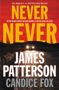 James Patterson and Candice Fox's NEVER NEVER