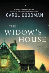 Carol Goodman's THE WIDOW'S HOUSE