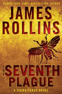 James Rollins' THE SEVENTH PLAGUE