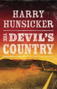 Harry Hunsicker's THE DEVIL'S COUNTRY