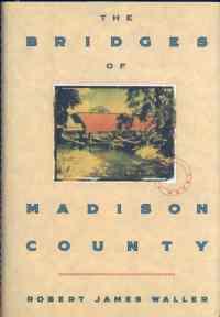 Robert James Waller's THE BRIDGES OF MADISON COUNTY