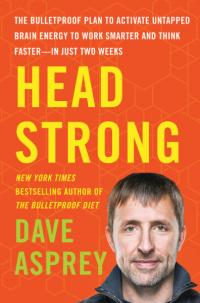 Dave Asprey's HEAD STRONG