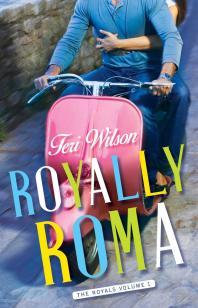 Teri Wilson's ROYALLY ROMA