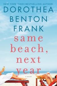 Dorothea Benton Frank's SAME BEACH, NEXT YEAR