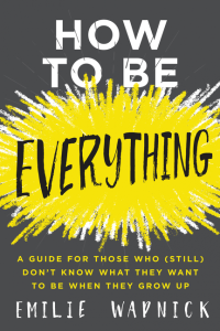 Emilie Wapnick's HOW TO BE EVERYTHING - Credit HarperOne