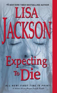 Lisa Jackson's EXPECTING TO DIE