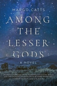 Margo Catts' AMONG THE LESSER GODS