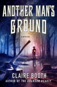 Claire Booth's ANOTHER MAN'S GROUND