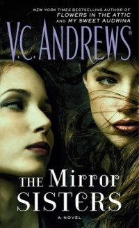 V.C. Andrews' THE MIRROR SISTERS