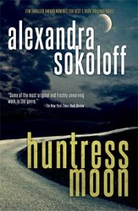 Alexandra Sokoloff's HUNTRESS MOON