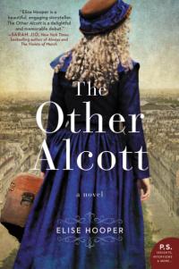 Elise Hooper's THE OTHER ALCOTT