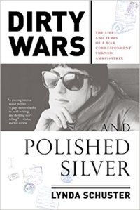 Lynda Schuster's DIRTY WARS AND POLISHED SILVER
