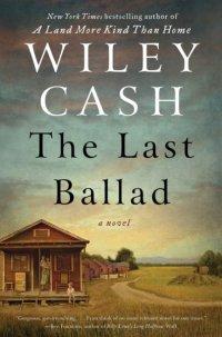 Wiley Cash's THE LAST BALLAD