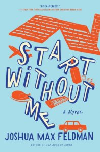 Joshua Max Feldman's START WITHOUT ME - Credit William Morrow