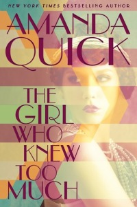 Amanda Quick's THE GIRL WHO KNEW TOO MUCH