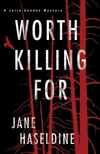 Jane Haseldine's WORTH KILLING FOR