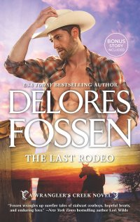 Delores Fossen's THE LAST RODEO - Credit HQN Books