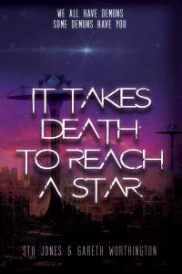 Stu Jones and Gareth Worthington's IT TAKES DEATH TO REACH A STAR