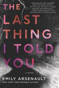 Emily Arsenault's THE LAST THING I TOLD YOU