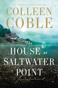 Colleen Coble's THE HOUSE AT SALTWATER POINT