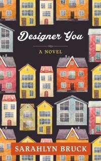 Sarahlyn Bruck's DESIGNER YOU