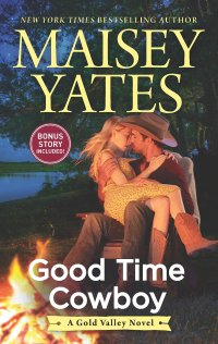 Maisey Yates' GOOD TIME COWBOY