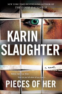 Karin Slaughter's PIECES OF HER