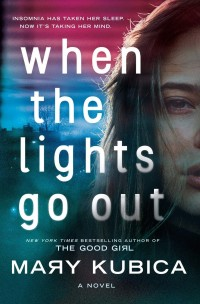 Mary Kubica's WHEN THE LIGHTS GO OUT