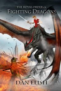 Dan Elish's THE ROYAL ORDER OF FIGHTING DRAGONS