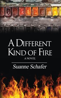Suanne Schafer's A DIFFERENT KIND OF FIRE