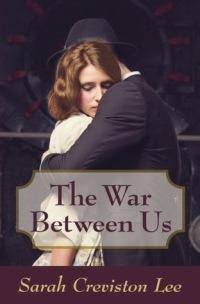 Sarah Creviston Lee's THE WAR BETWEEN US