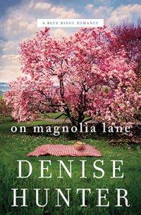 Denise Hunter's ON MAGNOLIA LANE