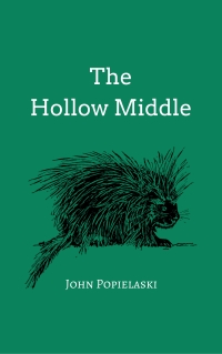 John Popielaski's THE HOLLOW MIDDLE