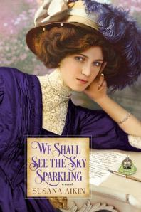 Susana Aikin's WE SHALL SEE THE SKY SPARKLING