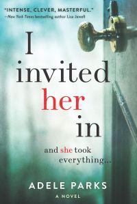 Adele Parks' I INVITED HER IN